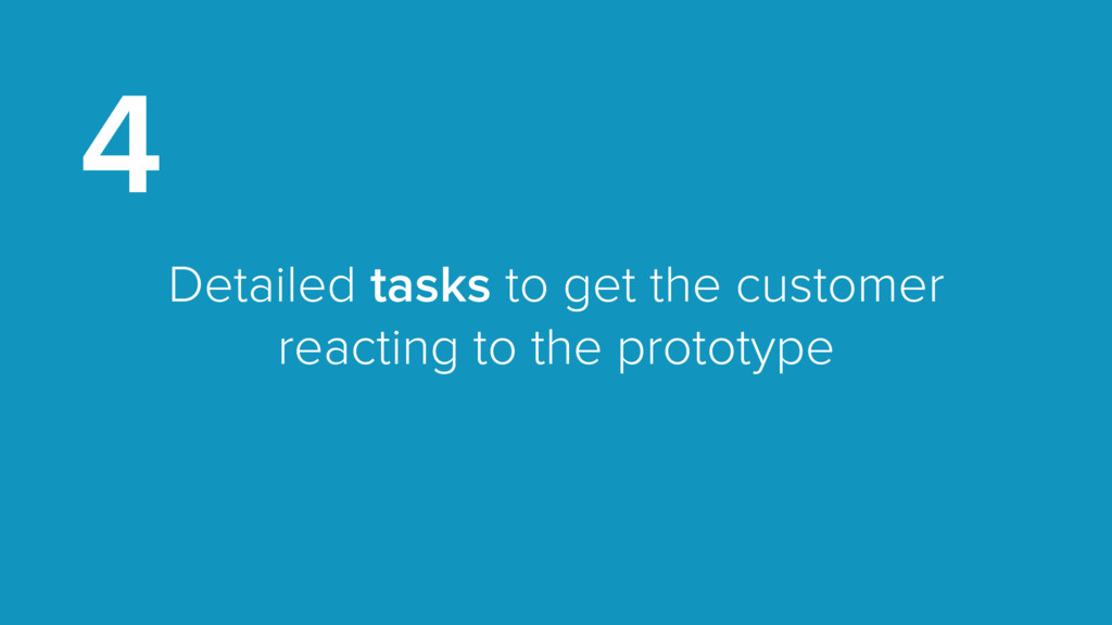 Detailed tasks to get the customer reacting to ...