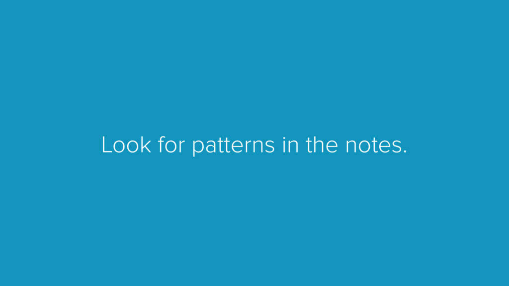 Look for patterns in the notes.