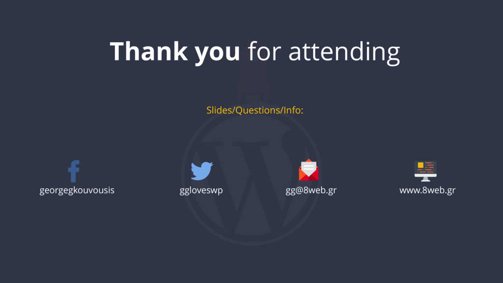 Thank you for attending Slides/Questions/Info: ...