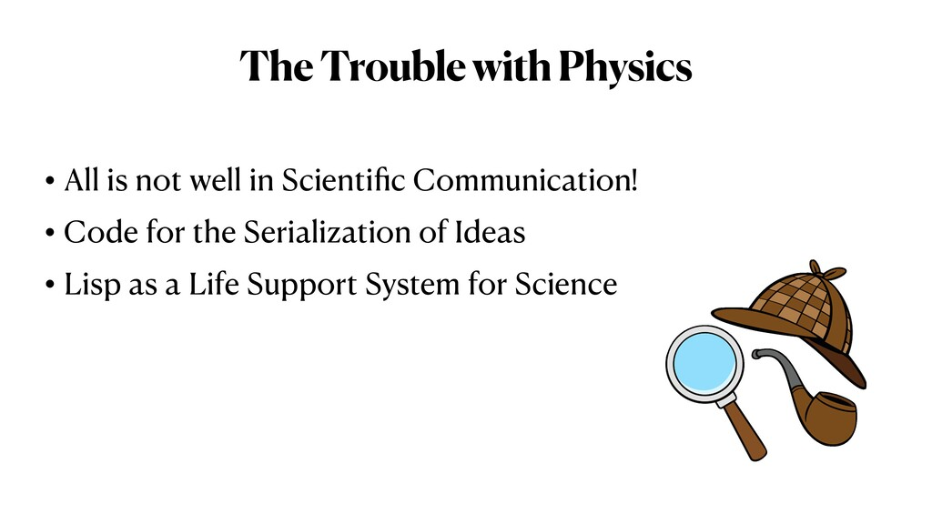 The Trouble with Physics • All is not well in S...