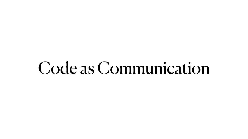 Code as Communication