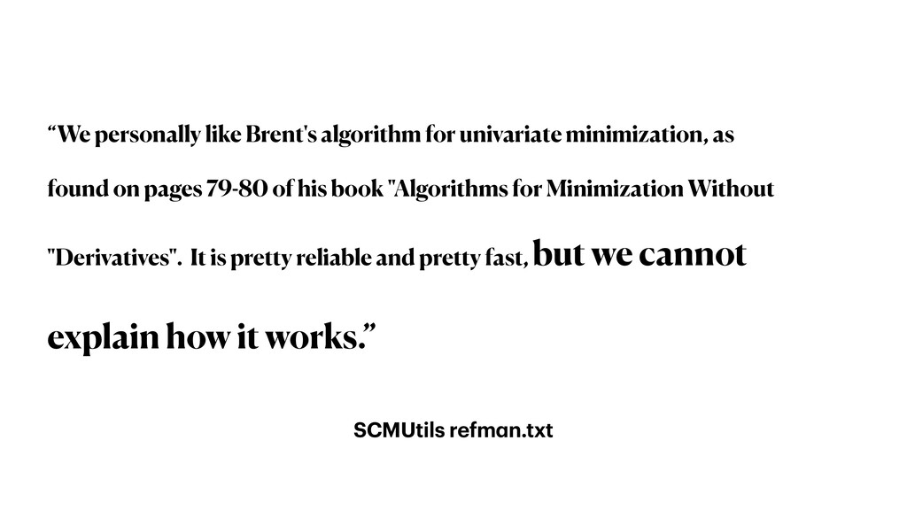 "SCMUtils refman.txt ""We personally like Brent's..."