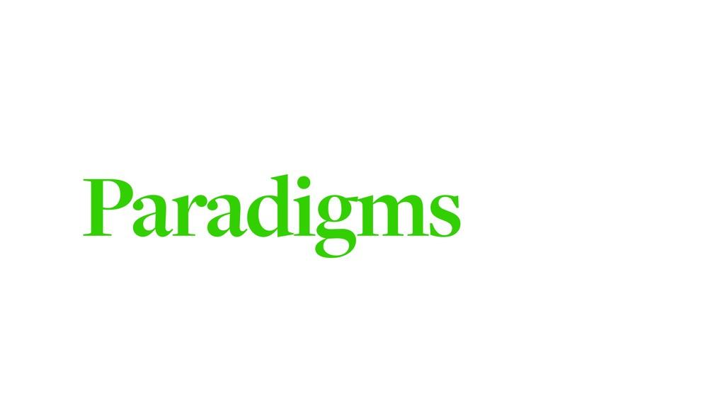 Paradigms