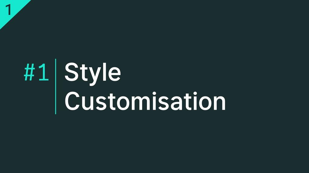 Style Customisation #1 1