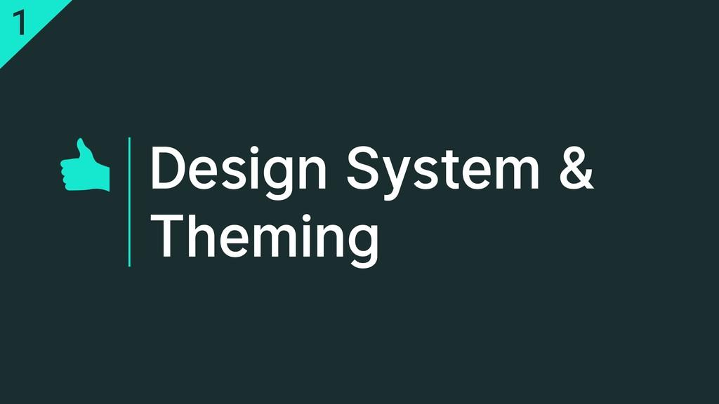 Design System & Theming 1
