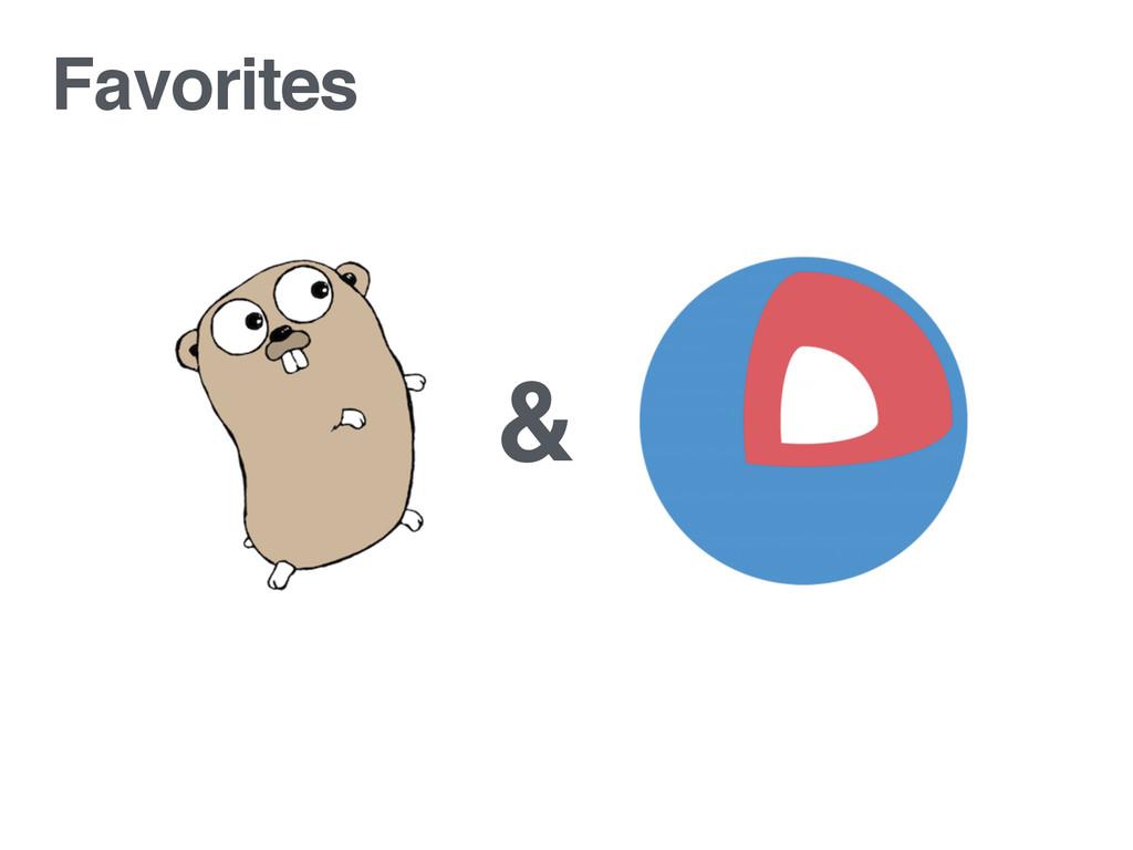 Favorites &