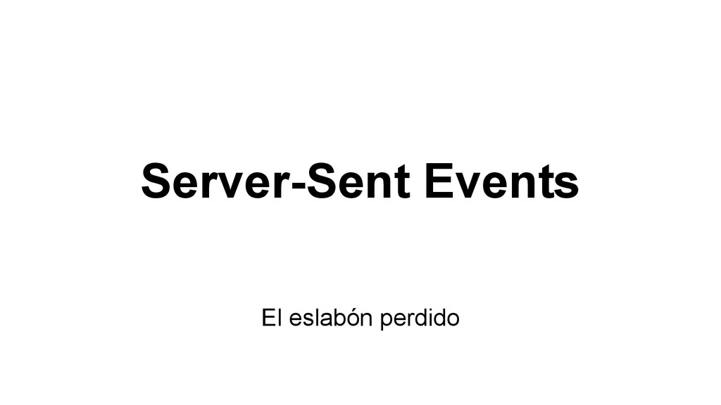 Server-Sent Events El eslabón perdido