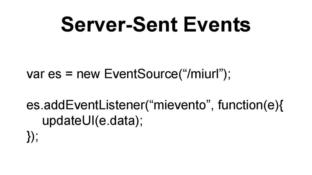 "Server-Sent Events var es = new EventSource(""/m..."