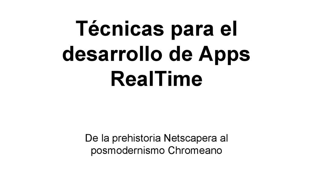 Técnicas para el desarrollo de Apps RealTime De...