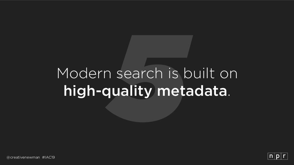 @creativenewman #IAC19 5 Modern search is built...