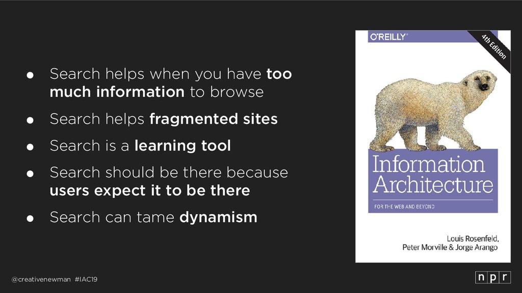 @creativenewman #IAC19 ● Search helps when you ...
