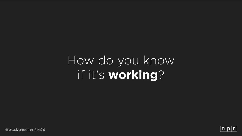 @creativenewman #IAC19 How do you know if it's...