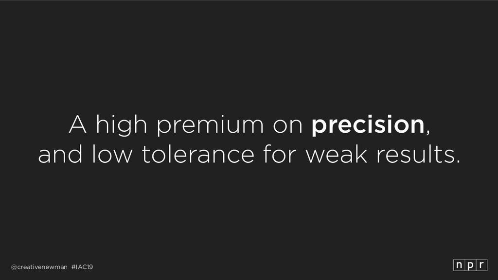 @creativenewman #IAC19 A high premium on precis...