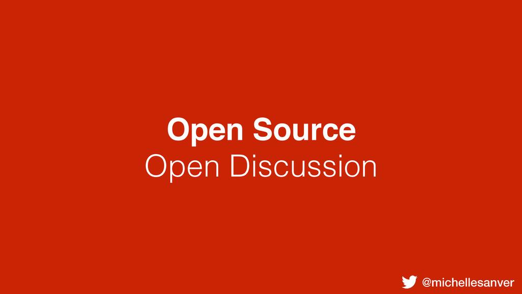 @michellesanver Open Source Open Discussion