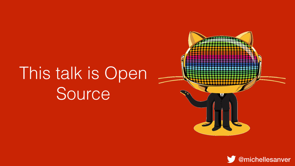 @michellesanver This talk is Open Source