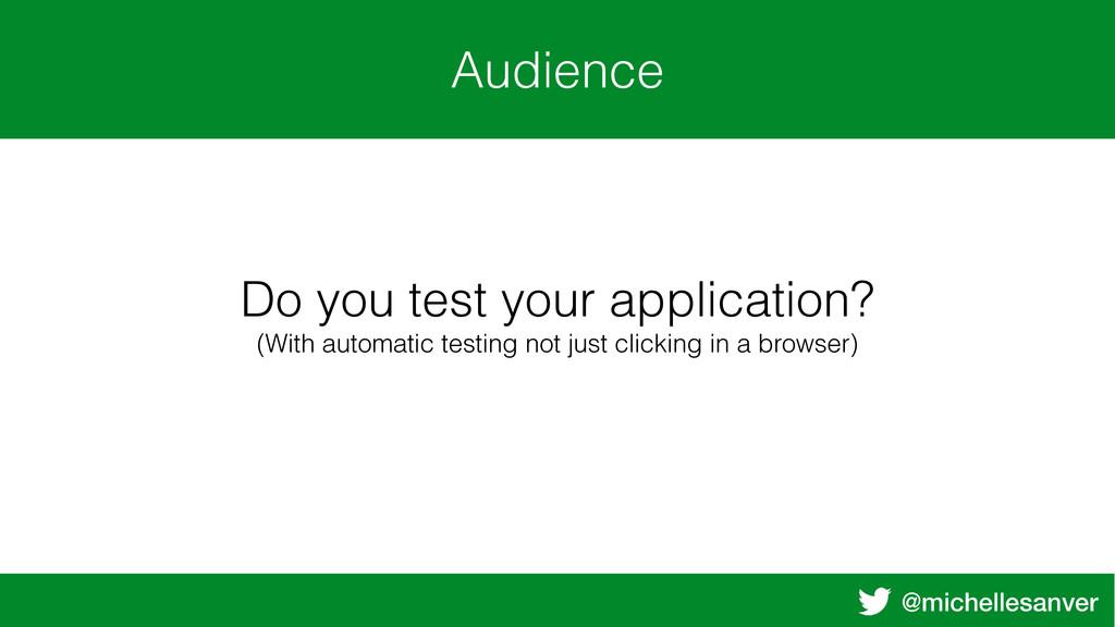 @michellesanver Audience Do you test your appli...