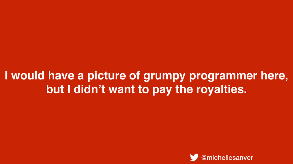 @michellesanver I would have a picture of grump...