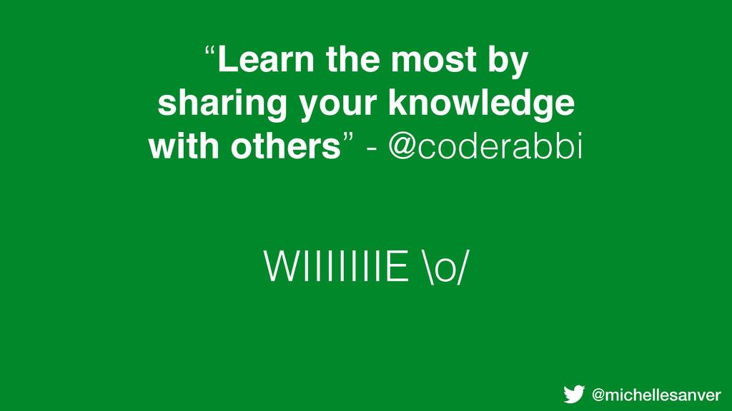 "@michellesanver WIIIIIIIE \o/ ""Learn the most b..."