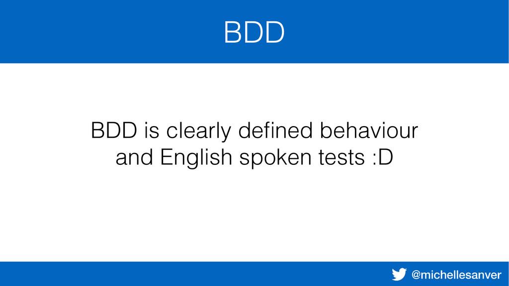 @michellesanver BDD BDD is clearly defined behav...