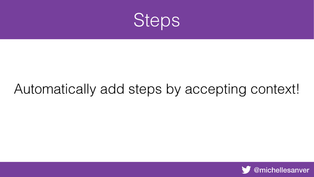 @michellesanver Steps Automatically add steps b...