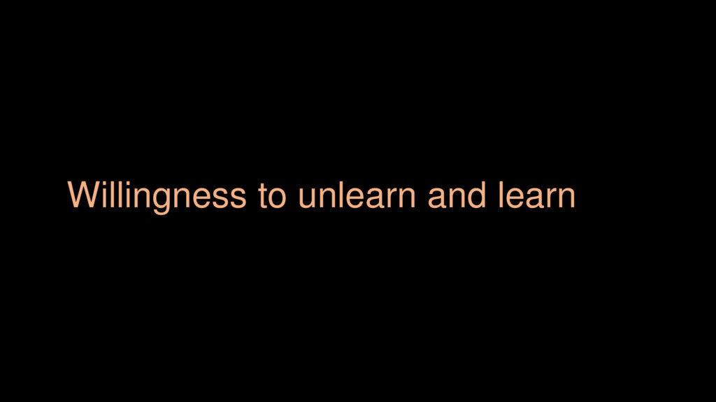 Willingness to unlearn and learn