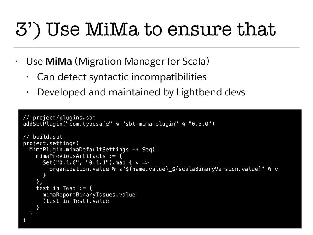 3') Use MiMa to ensure that • Use MiMa (Migrati...