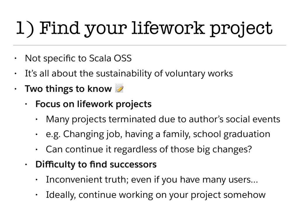 1) Find your lifework project • Not specific to ...