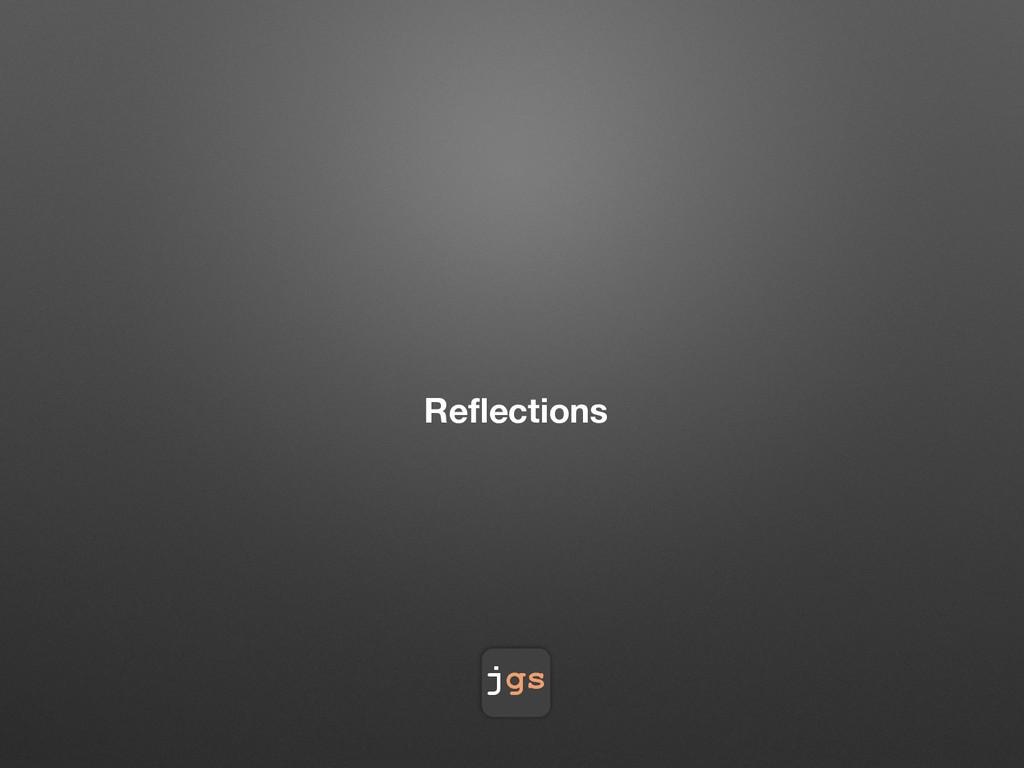 jgs Reflections