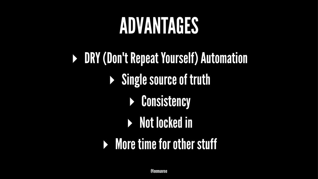 ADVANTAGES ▸ DRY (Don't Repeat Yourself) Automa...