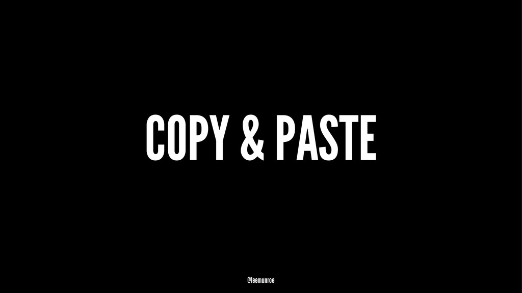 COPY & PASTE @leemunroe