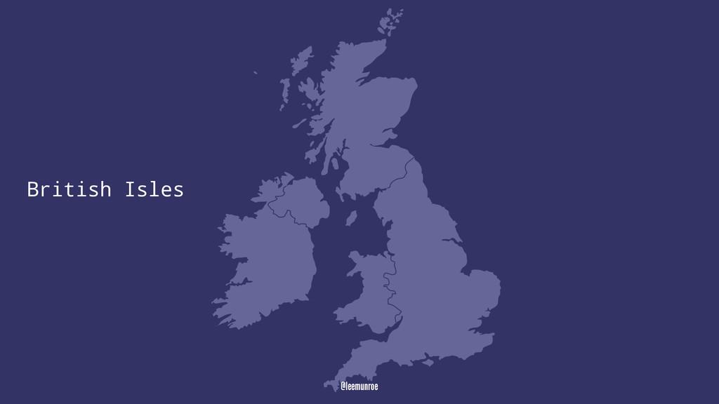 British Isles @leemunroe