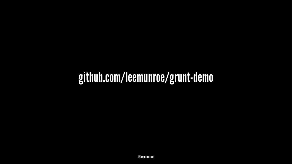 github.com/leemunroe/grunt-demo @leemunroe