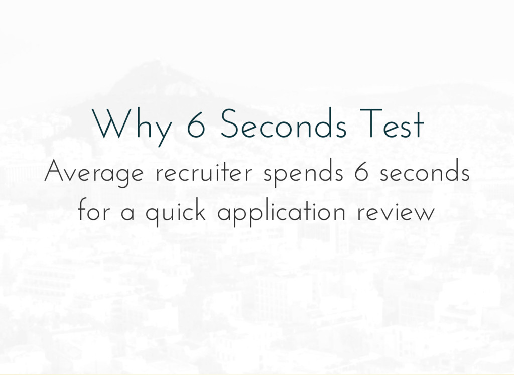 Why 6 Seconds Test Average recruiter spends 6 s...
