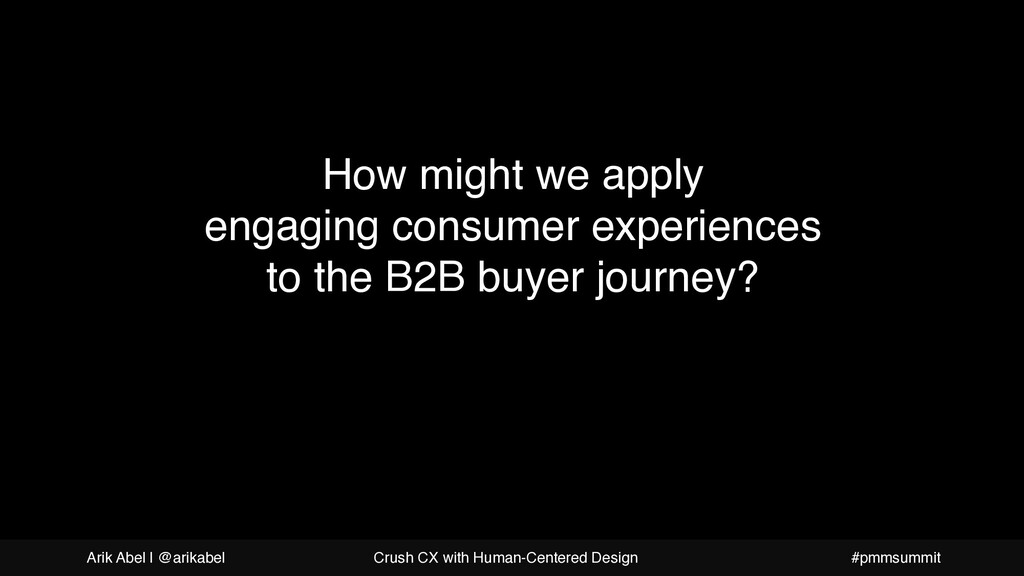 How might we apply engaging consumer experience...