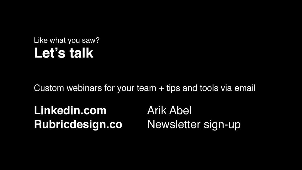 Like what you saw? Let's talk Custom webinars f...