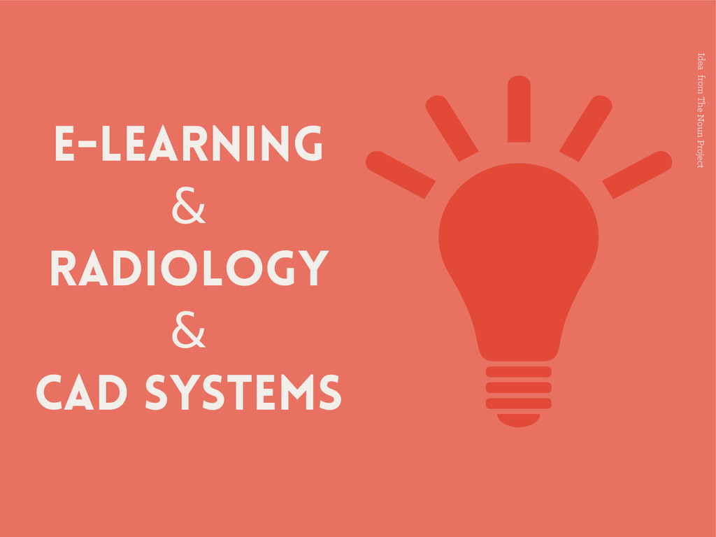 E-learning & Radiology & CAD SYSTEMS Idea from ...