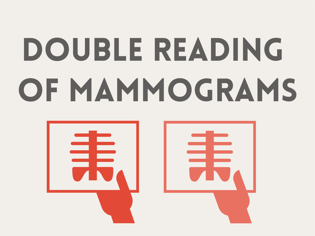 Double reading Double reading of mammograms of ...