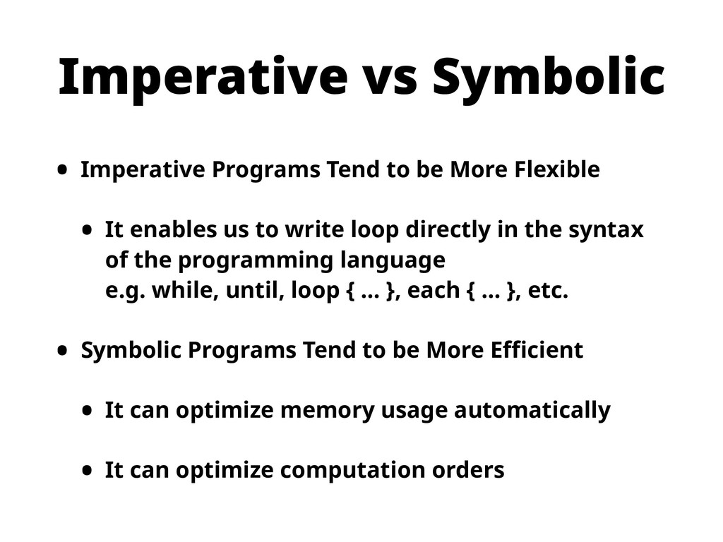 Imperative vs Symbolic • Imperative Programs Te...