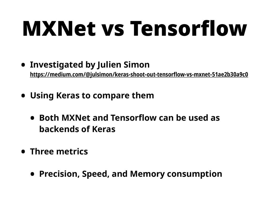 MXNet vs Tensorflow • Investigated by Julien Si...