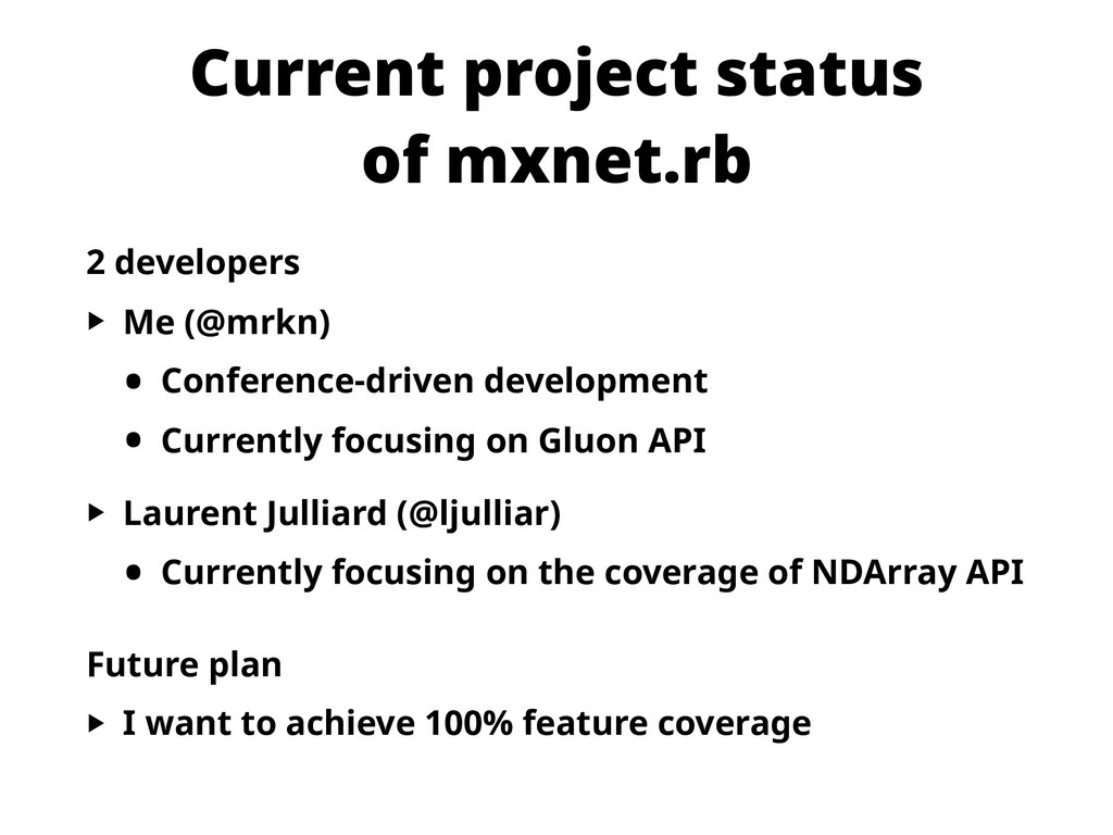 Current project status of mxnet.rb 2 developer...