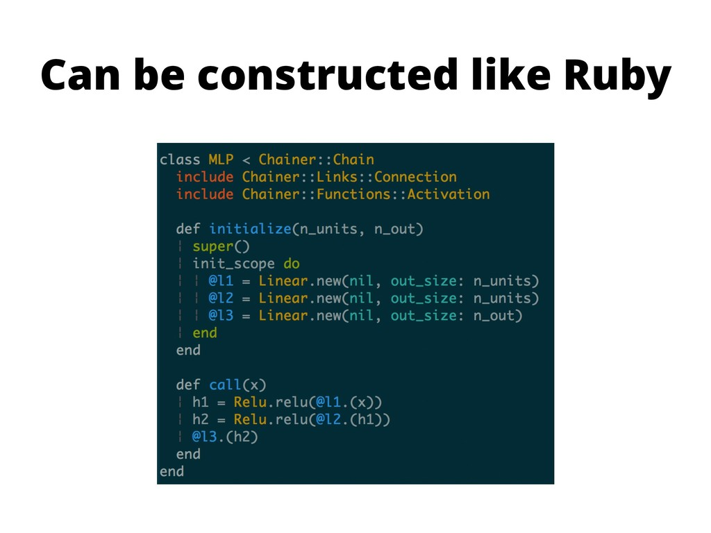 Can be constructed like Ruby