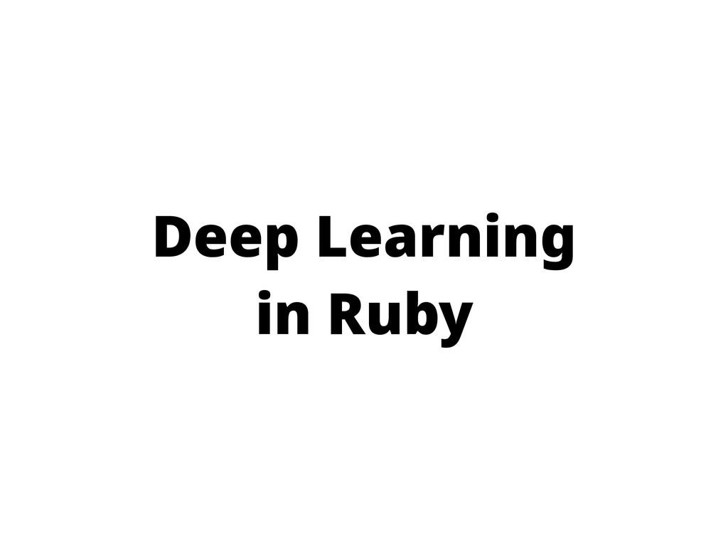 Deep Learning in Ruby