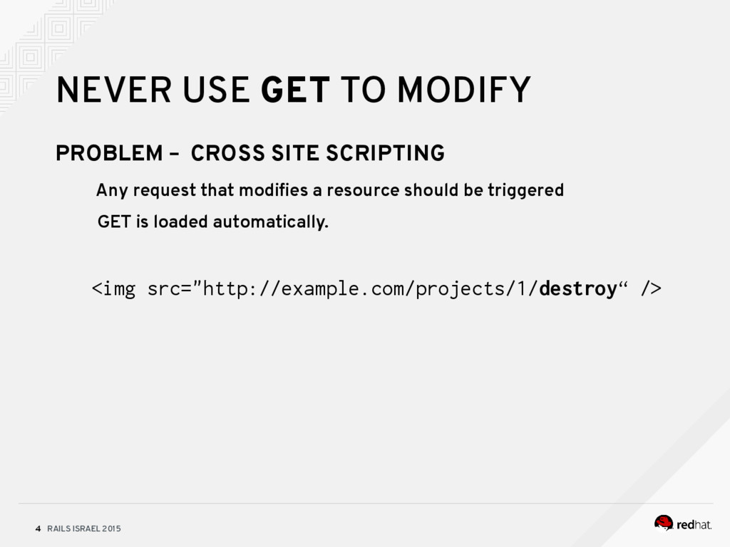 RAILS ISRAEL 2015 4 NEVER USE GET TO MODIFY PRO...