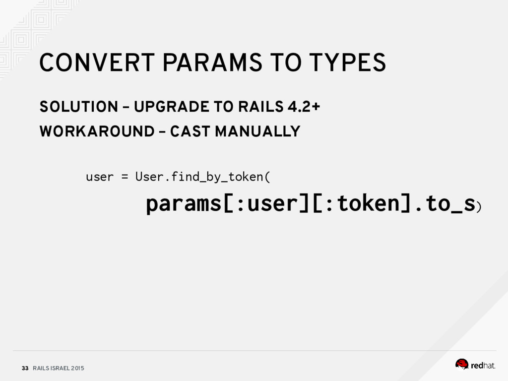 RAILS ISRAEL 2015 33 CONVERT PARAMS TO TYPES SO...