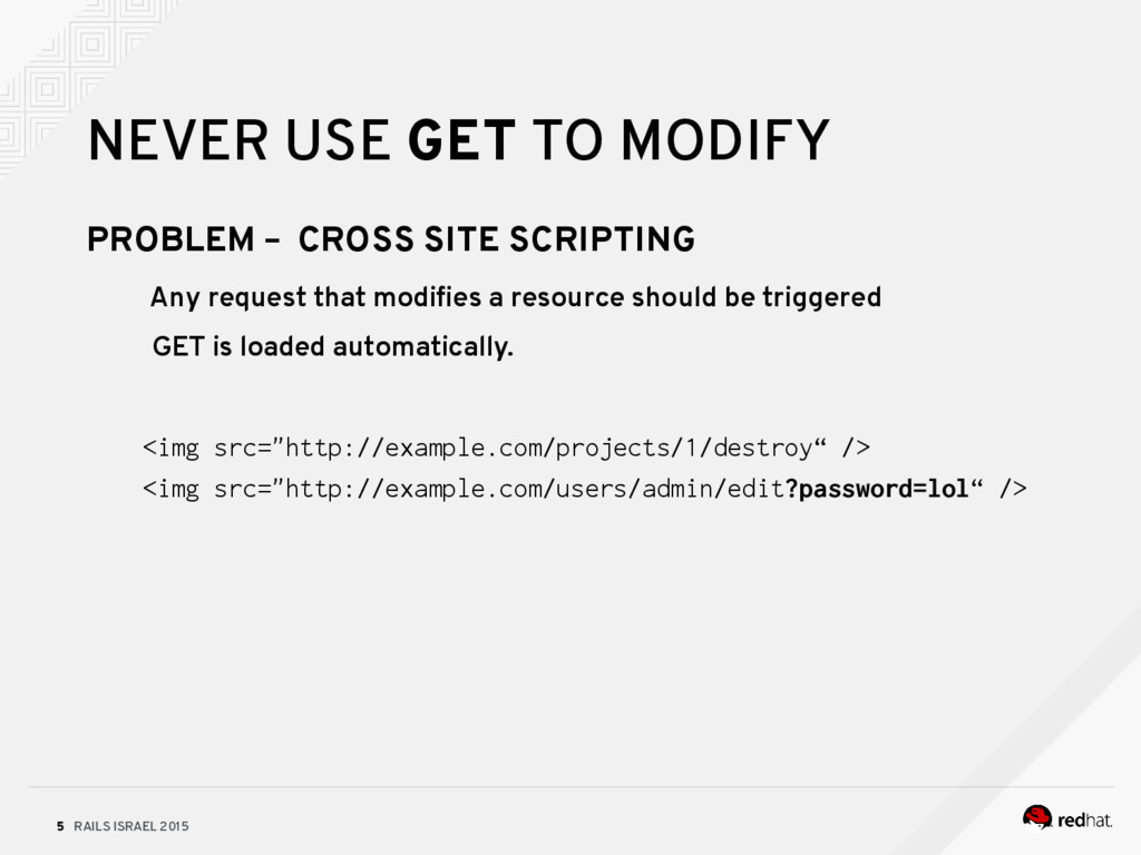 RAILS ISRAEL 2015 5 NEVER USE GET TO MODIFY PRO...