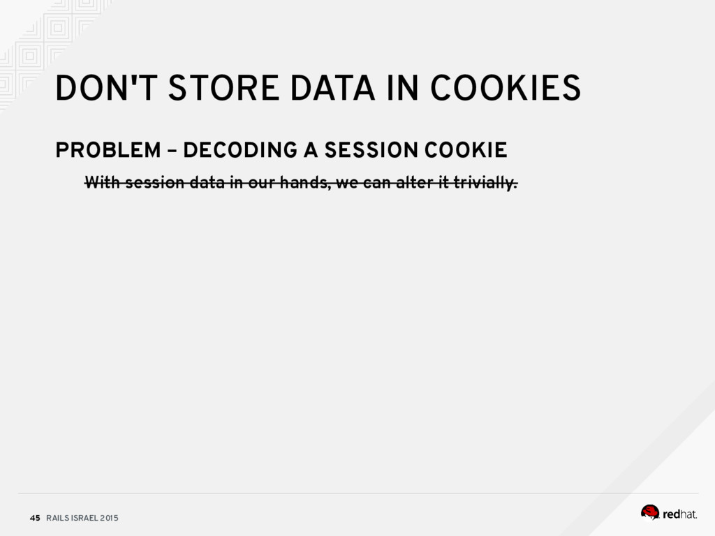 RAILS ISRAEL 2015 45 DON'T STORE DATA IN COOKIE...