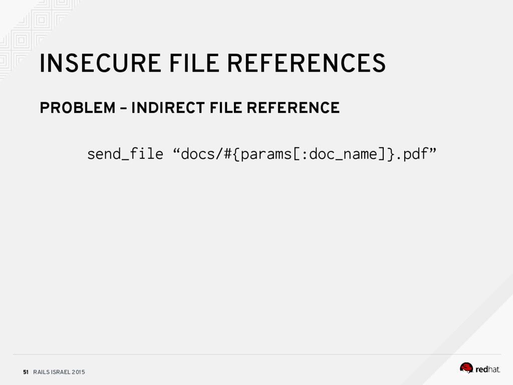 RAILS ISRAEL 2015 51 INSECURE FILE REFERENCES P...