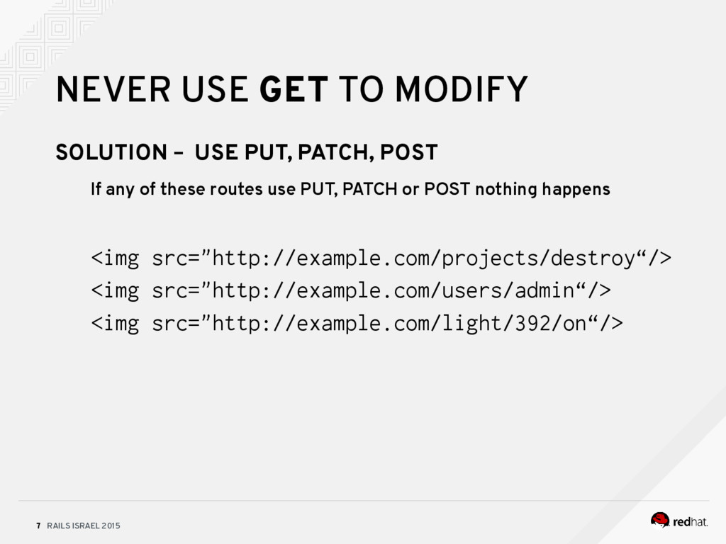 RAILS ISRAEL 2015 7 NEVER USE GET TO MODIFY SOL...