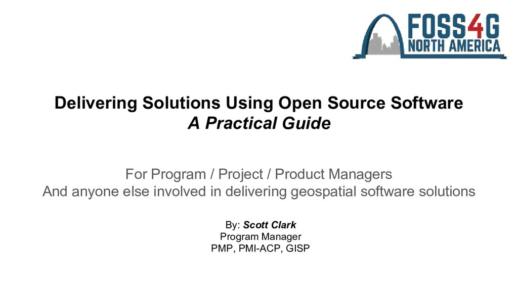 Delivering Solutions Using Open Source Software...