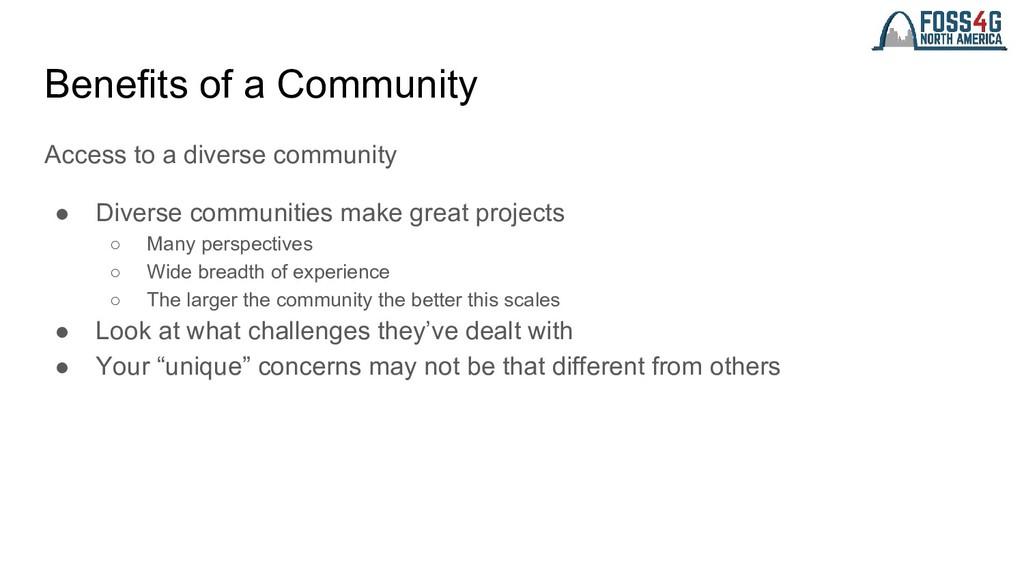 Benefits of a Community Access to a diverse com...
